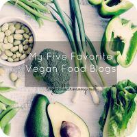 My Five Favorite Vegan Food Blogs