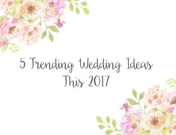 Trending Wedding Ideas This 2017