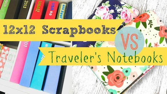 12x12 Scrapbooking VS Traveler\u0027s Notebooks - with video - Lollipop