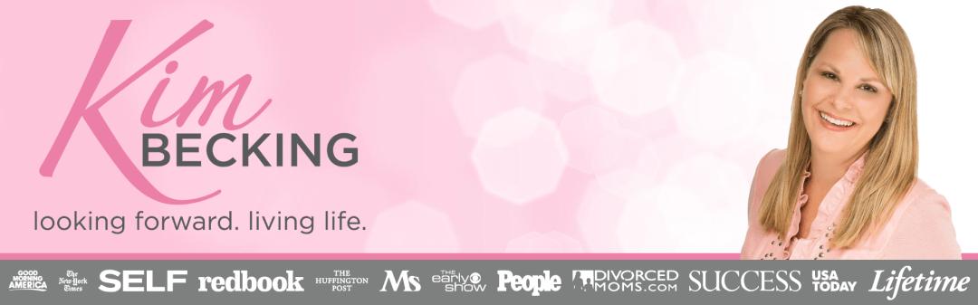 Kim-Becking-Looking-Forward-Living-Life-Coach-Divorce-Author-Speaker-Website-Header