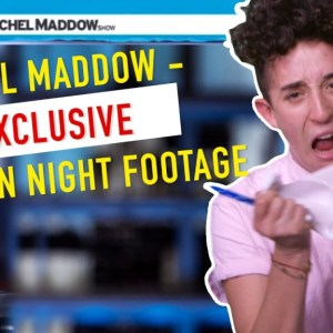 RACHEL MADDOW - EXCLUSIVE Election Night Footage!