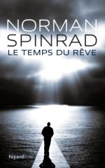 Temps_du_reve_norman_spinrad