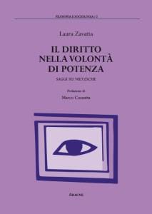 R. L. Zavatta, Il diritto nella volontà di potenza. Saggi su Nietzsche Aracne, Roma 2016