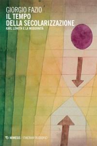 Fazio, Il tempo della secolarizzazione. Karl Löwith e la modernità