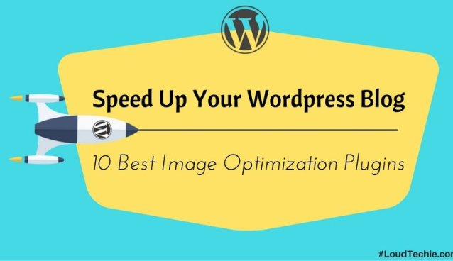 Speed Up your Wordpress Blog with 10 Best Image Optimization Plugins