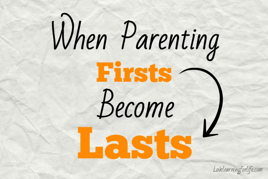 When Parenting Firsts Become Lasts