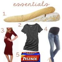 TOP 5 PREGNANCY ESSENTIALS