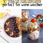 10 vegan breakfasts perfect for warm weather | love me, feed me