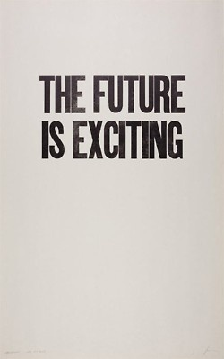 The Future Is Exciting…