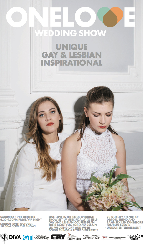 The One Love Wedding Show ~ Unique Gay and Lesbian Inspirational Wedding Event, London, 19 + 20 October 2013