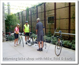 Morning bike shop with Mike, Rod and Barb.