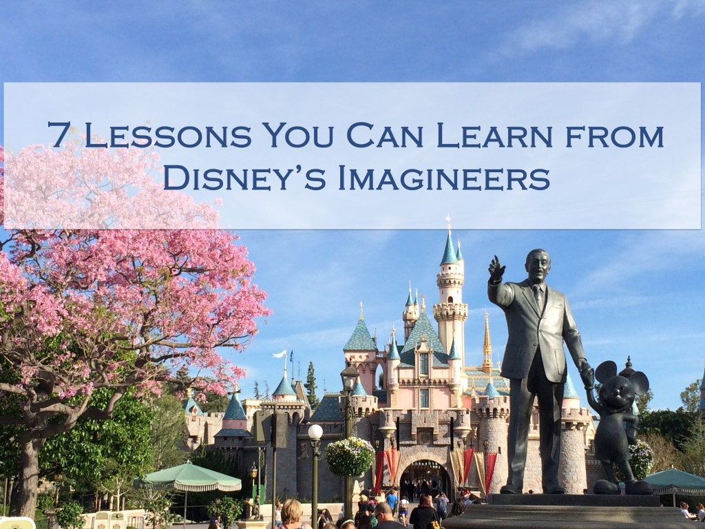 7 Lessons You Can Learn from Disney's Imagineers
