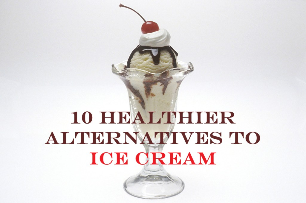 Healthier Ice Cream