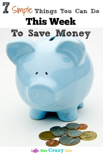 7 Simple Things You Can Do This Week To Save Money