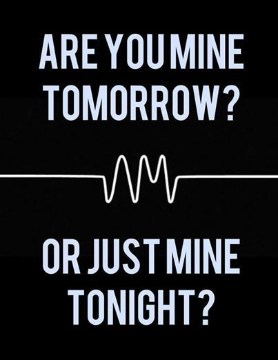 5sos Song Quotes Wallpaper Are You Mine Tomorrow Or Just Mine Tonight Pictures