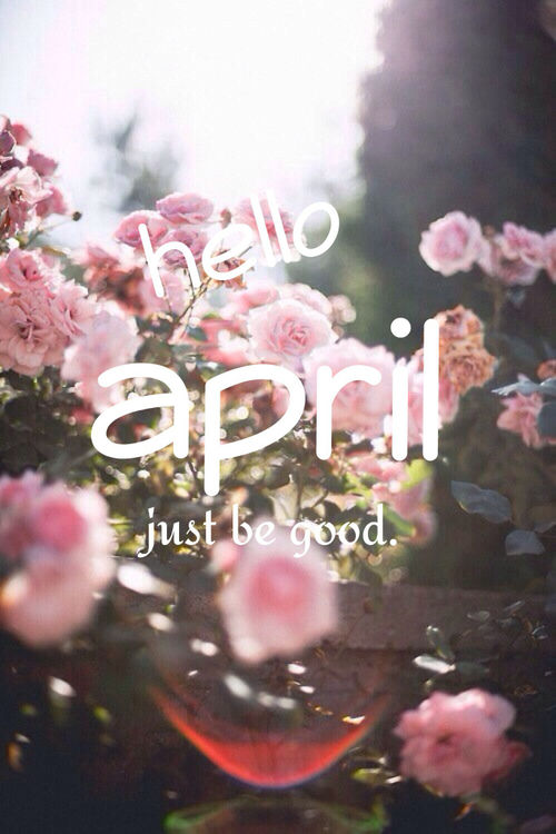 Wallpaper Life Quotes Sayings Hello April Just Be Good Pictures Photos And Images For