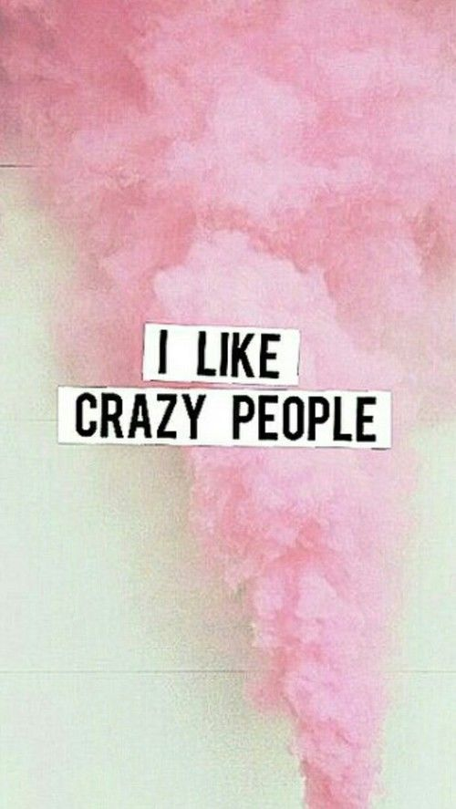 Cute Wallpapers Pinterest Laptop Quote I Like Crazy People Pictures Photos And Images For