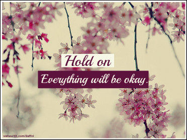 Cute Faith Wallpapers Hold On Everything Will Be Okay Pictures Photos And
