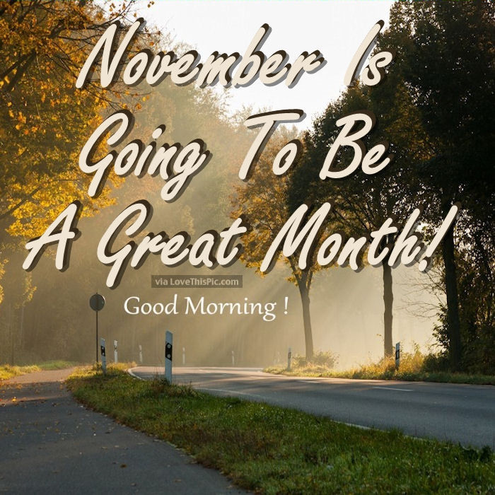 Good Quotes Wallpaper For Facebook November Is Going To Be A Great Month Pictures Photos