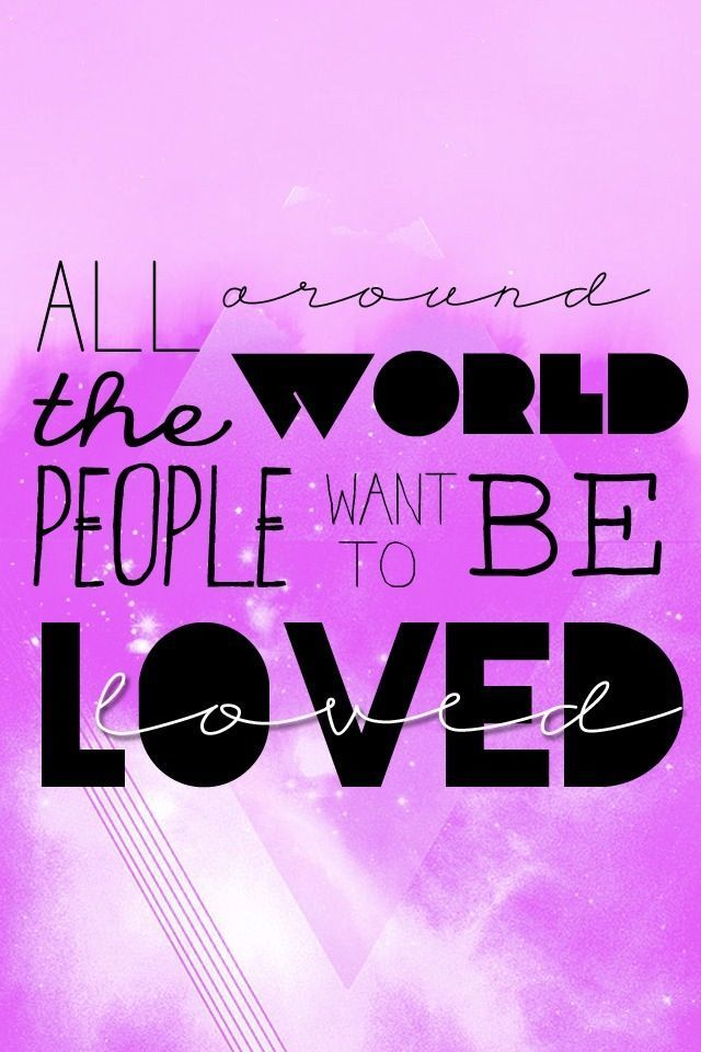 Funny Quote Wallpapers For Phone All Around The World People Want To Be Loved Cocoppa