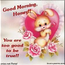 Gud Morning Cute Wallpapers Good Morning Honey You Are Too Good To Be True Pictures