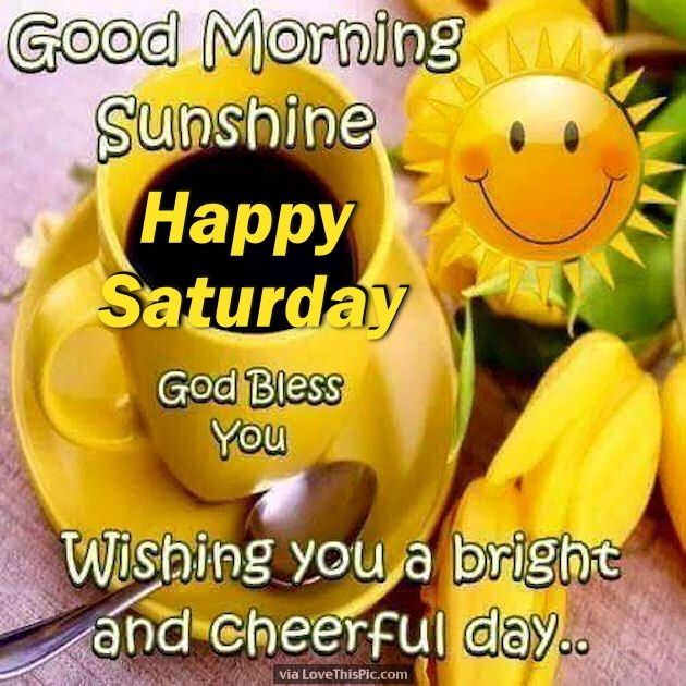 Good Quotes In The Story The Yellow Wallpaper Good Morning Sunshine Happy Saturday God Bless Pictures