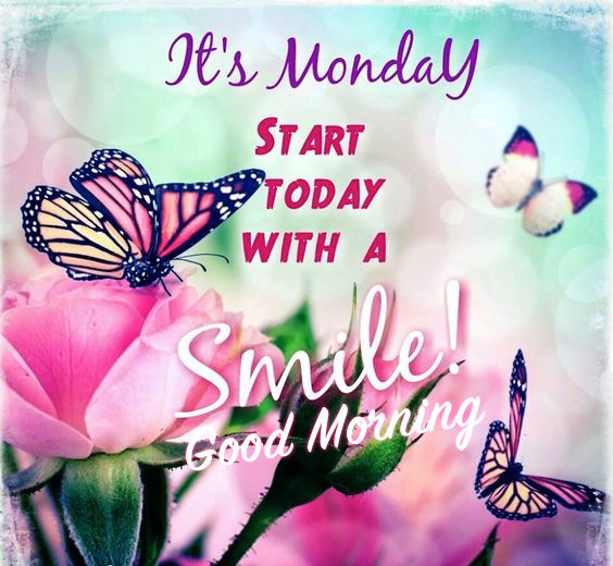 It\u0027s Monday, Start Today With A Smile, Good Morning Pictures, Photos