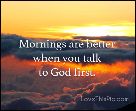 Christian Fathers Day Quotes Wallpapers Mornings Are Better Pictures Photos And Images For