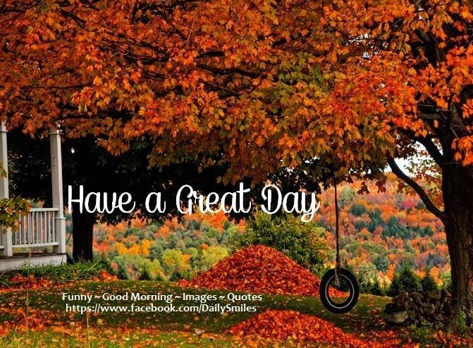 Falling Leaves Hd Live Wallpaper Have A Great Day Autumn Quote Pictures Photos And Images