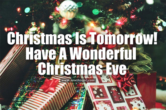 Happy Fathers Day Quotes Wallpaper Christmas Is Tomorrow Have A Wonderful Christmas Eve
