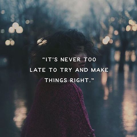Good Friday Wallpaper With Quotes It S Never Too Late To Try And Make Things Right Pictures