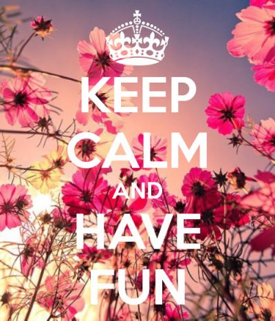 Keep Calm And Have Fun Pictures, Photos, and Images for Facebook, Tumblr, Pinterest, and Twitter