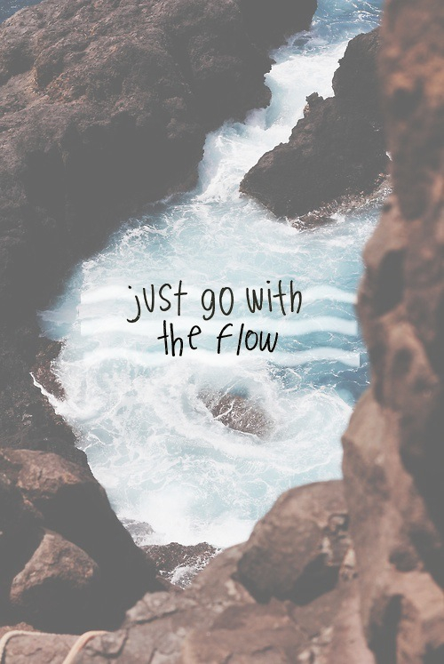 Just go with the flow quotes quote waves relax tumblr chill teen - second hand küche