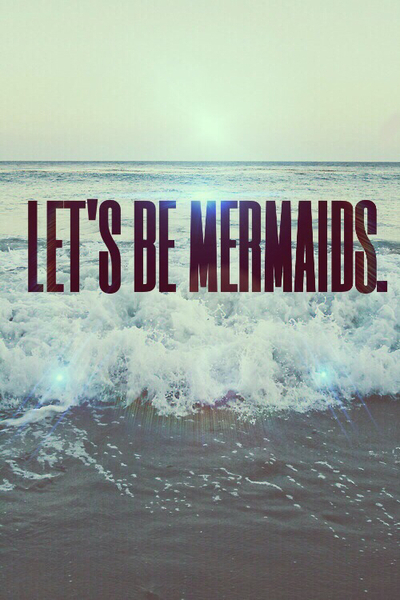 The Little Mermaid Quote Iphone Wallpaper Lets Be Mermaids Pictures Photos And Images For Facebook