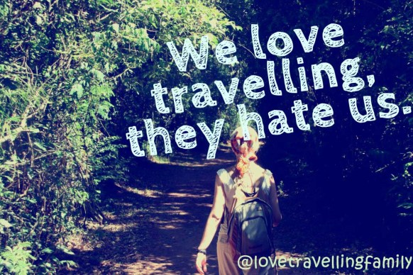 We love travelling, they hate us.