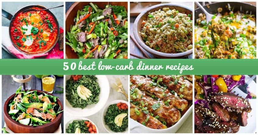 50 Best Low-Carb Dinners - Recipes And Ideas