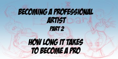 Becoming a Professional Artist Part 2 How Long it Takes to Become a Pro