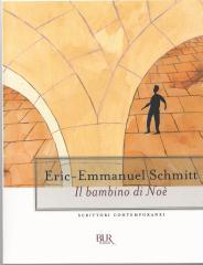 """""""Il bambino di Noè"""" di Eric-Emmanuel Schmitt"""