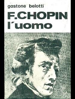 Chopin, l'uomo di Gastone Belotti