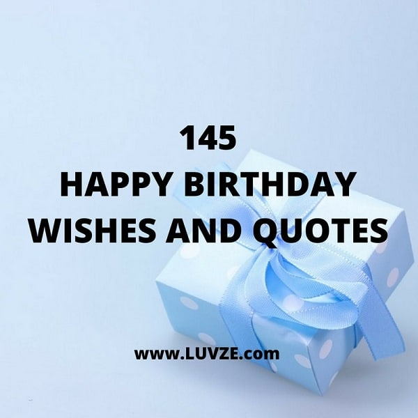 145 Happy Birthday Quotes, Wishes, Greetings And Messages