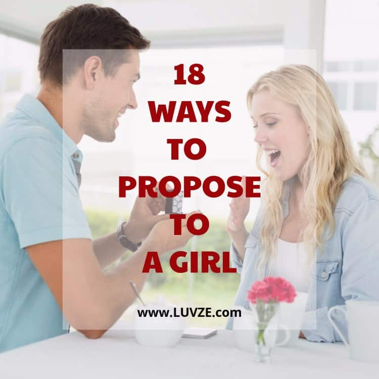 How To Propose To A Girl 18 ROMANTIC  MEMORABLE WAYS