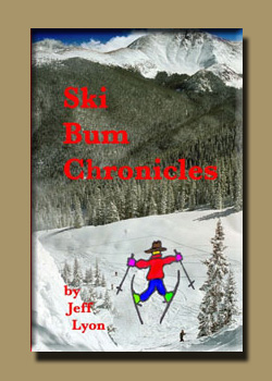 Ski Bum Chronicles by Jeff Lyon