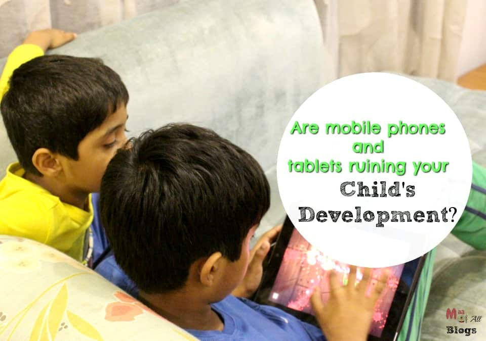 Are Mobile Phones And Tablets Ruining Your Kid's Life?