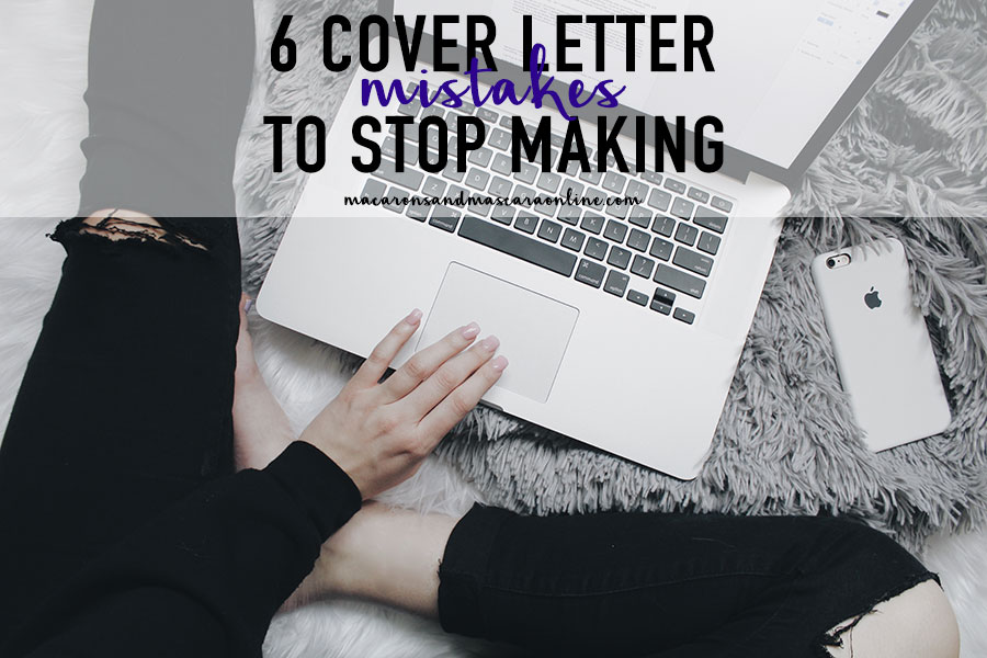 6 Terrible Cover Letter Mistakes To Stop Making - Macarons  Mascara