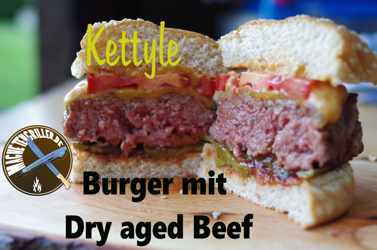 Kettyle Burger mit Dry Aged Beef