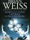 Elimina lo Stress e Ritrova la Pace Interiore - Libro + CD Audio