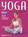 Yoga - Filosofia, Esercizi, Alimentazione, Respirazione