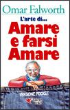 L'Arte di Amare e Farsi Amare - Edizione Pocket
