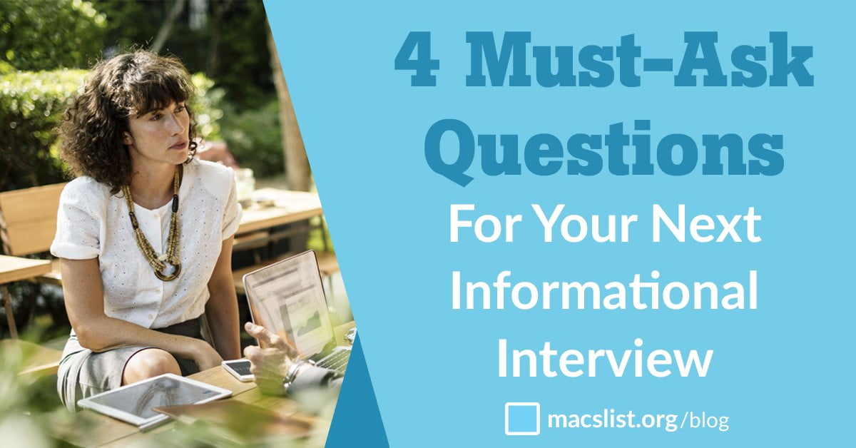 4 Must-Ask Informational Interview Questions