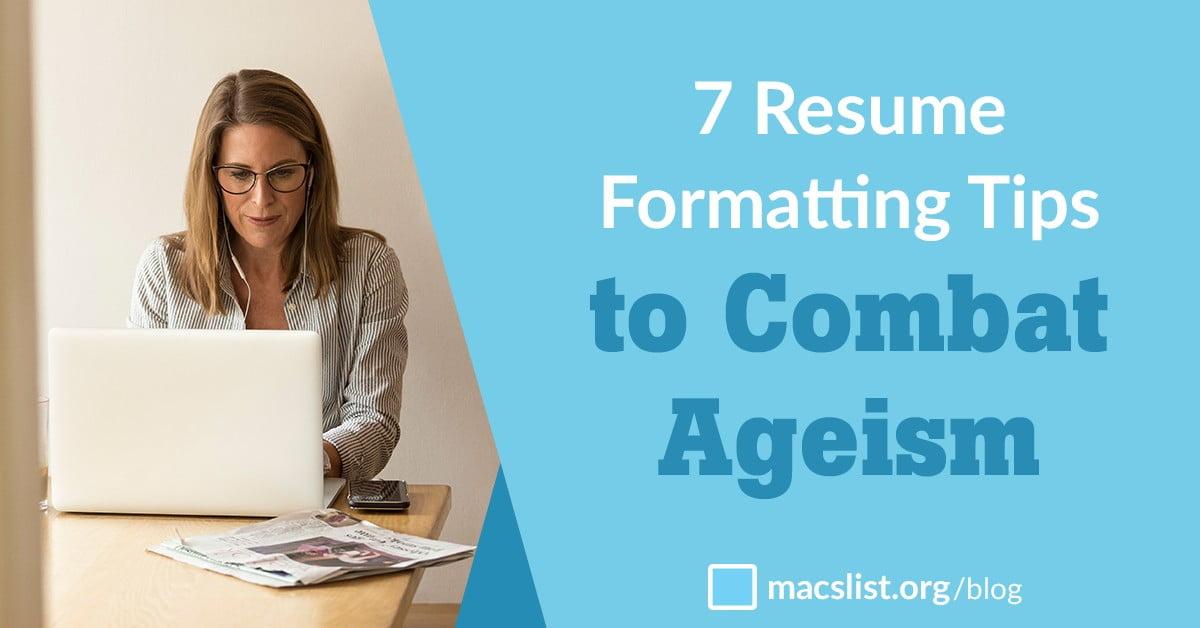7 Resume Formatting Tips to Combat Ageism - Mac\u0027s List
